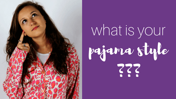 What is your Pajama Style?