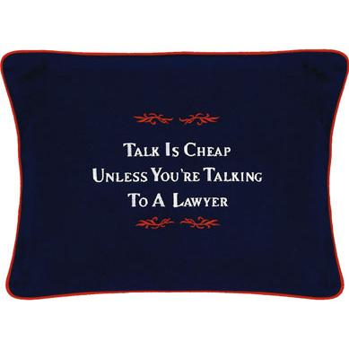 """Talk Is Cheap Unless You're Talking To A Lawyer"" Navy Blue Embroidered Gift Pillow"