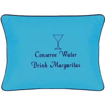 """Conserve Water Drink Margaritas""  Blue Embroidered Gift Pillow"