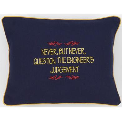 Never, But Never, Question The Engineer's Judgement Navy Blue Embroidered Gift Pillow