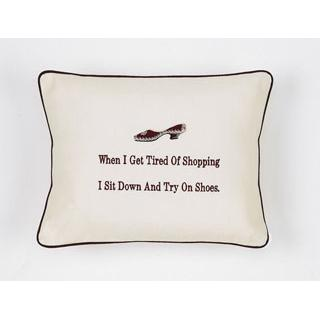 """When I Get Tired of Shopping..."" Ivory Embroidered Gift Pillow"