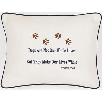 """Dogs Are Not Our Whole Lives..."" Cream Embroidered Gift Pillow"