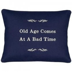 """Old Age Comes At A Bad Time"" Blue Embroidered Gift Pillow"