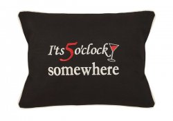 """It's 5 o'clock somewhere"" Embroidered Gift Pillow"