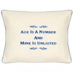"""Age Is A Number And Mine Is Unlisted"" Cream Embroidered Gift Pillow"