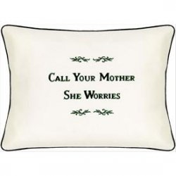 """Call Your Mother, She Worries"" Cream Embroidered Pillow"