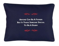 """Anyone Can Be A Father but..."" Navy Blue Embroidered Gift Pillow"
