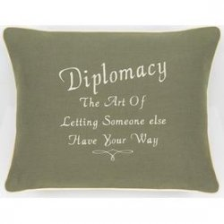 """Diplomacy The Art of Letting Someone Else Have Your Way"" Green Embroidered Gift Pillow"