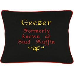 """Geezer Formally Known As Stud Muffin"" Black Embroidered Gift Pillow"