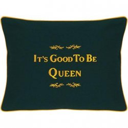 """It's Good To Be Queen"" Green Embroidered Gift Pillow"