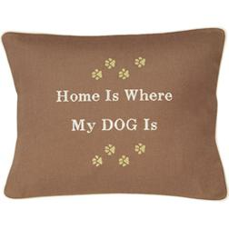 """Home Is Where My Dog Is"" Brown Embroidered Gift Pillow"