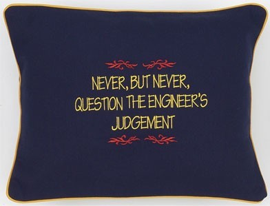 """Never, But Never, Question The Engineer's Judgement"" Navy Blue Embroidered Gift Pillow"