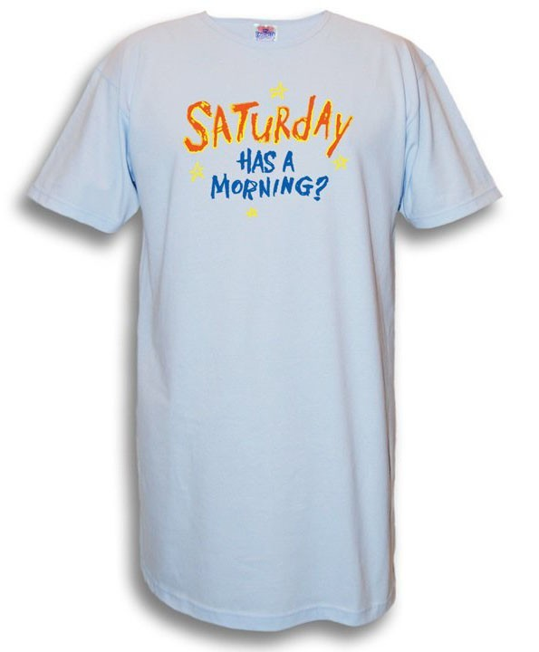 """Saturday Has A Morning?"" Nightshirt in Blue"