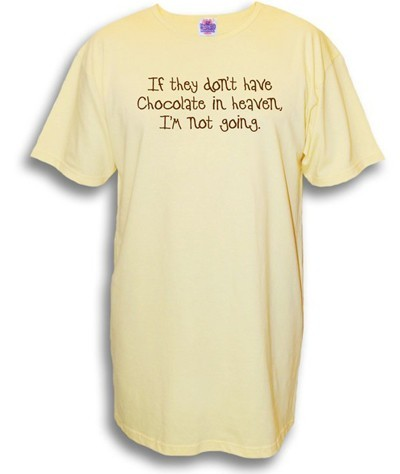 """If They Don't Have Chocolate in Heaven..."" Nightshirt in Beige"