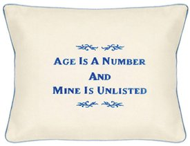Age Is A Number And Mine Is Unlisted Cream Embroidered Gift Pillow