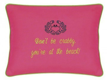 """""""Don't be crabby, you're at the beach!"""" Pink Embroidered Gift Pillow"""