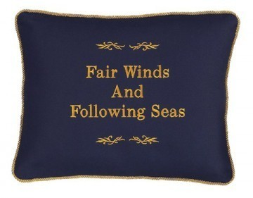 """Fair Winds and Following Seas"" Blue Embroidered Gift Pillows"