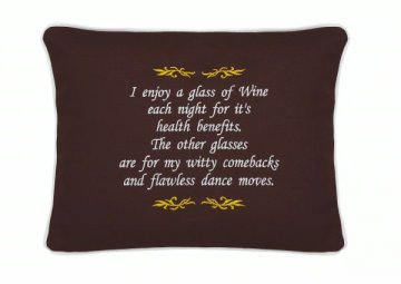 """""""I enjoy a glass of wine each night..."""" Embroidered Gift Pillow"""