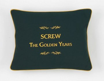 """""""Screw The Golden Years"""" Green Embroidered Gift Pillow"""