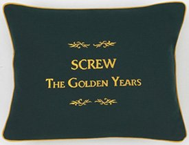 """Screw The Golden Years"" Green Embroidered Gift Pillow"