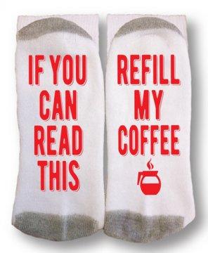 "Read My Socks ""Refill My Coffee"""