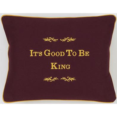 """It's Good To Be King"" Chocolate Brown Embroidered Gift Pillow"